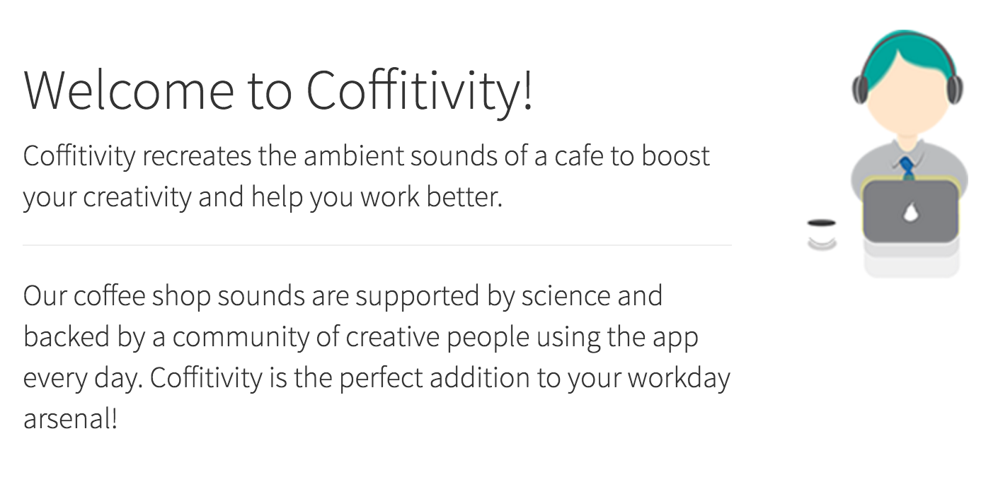 Coffitivity recreates the ambient sounds of a cafe and social media to boost your creativity and help you work better.